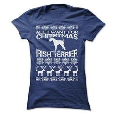 ALL I WANT FOR XMAS IS MY IRISH TERRIER T Shirts, Hoodies. Check price ==► https://www.sunfrog.com/Christmas/ALL-I-WANT-FOR-XMAS-IS-MY-IRISH-TERRIER-T-SHIRTS-Ladies.html?41382