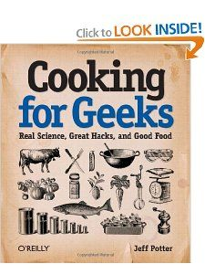 Amazon.com: Cooking for Geeks: Real Science, Great Hacks, and Good Food (9780596805883): Jeff Potter: Books