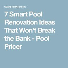 7 Smart Pool Renovation Ideas That Won't Break the Bank - Pool Pricer