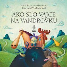 Vtipná a veselá knižka s ilustráciami Vlada Kráľa nadväzuje na krehkú tradíciu bilderbuchov pre malé deti (Kozliatka, Buvik 2013). V knihe nájdu deti aj ďalšiu obľúbenú...