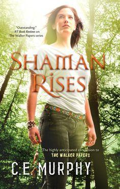 Shaman Rises (Walker Papers #9) by C.E. Murphy (June 24, 2013) Harlequin Luna