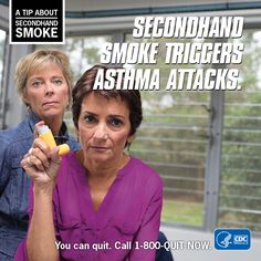 A Tip About Secondhand Smoke: Secondhand smoke triggers asthma attacks. You can quit. Call 1-800-QUIT-NOW. [HHS and CDC combined logo]
