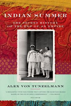 Indian Summer: The Secret History of the End of an Empire [Paperback]