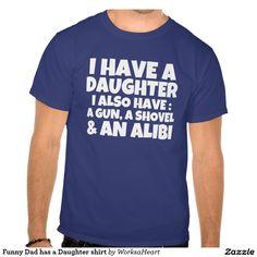 Funny Dad has a Daughter shirt