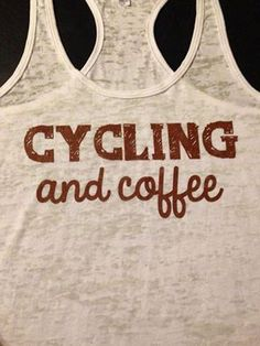 Cycling and coffee.