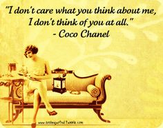i don't care about what you think about me, i dont think about you at all