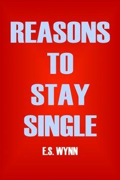 101 Reasons to stay single.  HAHAHA