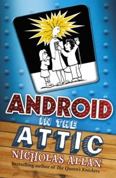 Android in the Attic by Nicholas Allan |