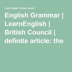 English Grammar | LearnEnglish | British Council | definite article: the