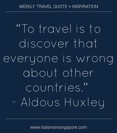 """""""To travel is to discover that everyone is wrong about other countries."""" - Aldous Huxley  #expat"""