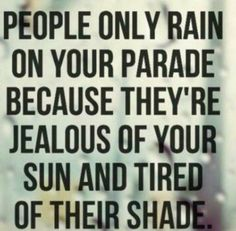 PEOPLE WHO RAIN ON YOUR PARADE