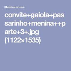convite+gaiola+passarinho+menina++parte+3+.jpg (1122×1535)