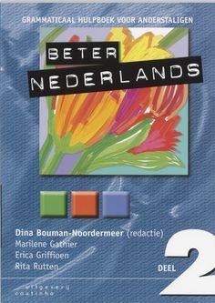 Dina Bouman-Noordermeer (red.). Beter Nederlands 2: Grammaticaal hulpboek voor anderstaligen. Plaats: 485.11 (NT2).