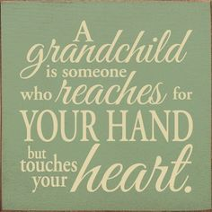 Grandma Quotes Discover Wood Sign - A Grandchild Is Someone Who Reaches For Your Hand x Grandkids Quotes, Quotes About Grandchildren, Sayings About Children, Grandkids Sign, Nephew Quotes, Cousin Quotes, Daughter Quotes, Father Daughter, Grandmother Quotes