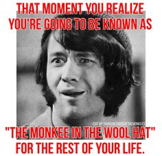 The Monkees Memes David Jones Mike Nesmith Peter Tork Micky Dolenz 1960's Monkees Facts Fun Facts Monkees Trivia  InductTheMonkees Rock And Roll Hall Of Fame Wool Hat