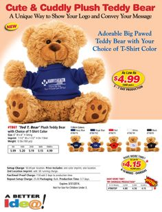 Cute & Cuddley Plush Teddy Bears with your logo. Promotional items and custom printed gift ideas for business promotion at www.abetteridea.com. Factory Direct Promotional Products, Business gifts, & custom awards!  800-520-1691.