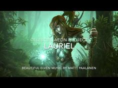 Beautiful Elven Music - Lauriel - Celestial Aeon Project - YouTube
