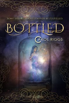 Designed by http://www.coragraphics.it/ -- wow, lovely--title, scrollwork and illustration(?)/photo effects all meld beautifully. #CoverReveal: Bottled - Carol Riggs