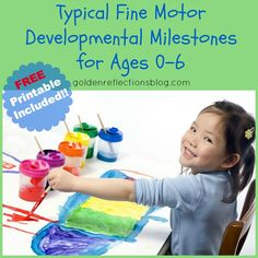 Typical Fine Motor Developmental Milestones for Ages 0-6 + FREE Printable (OT Tips) | Golden Reflections Blog