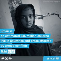 Unfair is: an estimated 246 million children live in countries and areas affected by armed conflicts. #FightUnfair