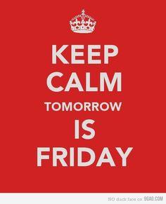 """Friday.    """":O)"""