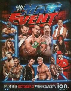 WWE Main Event promotional poster, show to debut on Ion: October 3, 2012  I'd be surprised if half of these guys actually wrestle on the show. More TV rights fees!