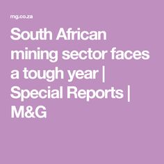 South African mining sector faces a tough year - The Mail & Guardian Faces, African, The Face, Face