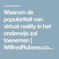 Waarom de populariteit van virtual reality in het onderwijs zal toenemen   WilfredRubens.com over leren en ICT