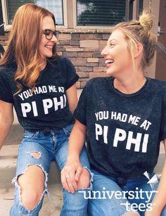 You had me at Pi Phi I Made by University Tees I Apparel Designs | Custom Greek Apparel | Sorority Tanks | Sorority Shirt Designs I Greek T-shirts