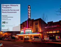 Oregon historic theaters : statewide survey and needs assessment, by the University of Oregon, Community Planning Workshop