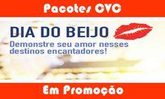 Dia do Beijo - Pacotes CVC para destinos românticos #cvc #pacotes #destinos #romanticos #melhoresdestinos