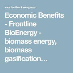Economic Benefits - Frontline BioEnergy - biomass energy, biomass gasification…