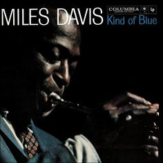 Miles Davis: Kind of Blue. An album of emotional depth, exploration, freedom and beauty. If you want to be wrapped in a soft, warm blanket of utterly astounding music, listen to this album. Sublime.