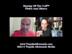 Alex Perez and Mike Morales taste and discuss Piedra Azul Blanco tequila in this episode of Tequila Aficionado's Sipping Off The Cuff.  This...