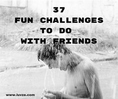 One great way to have fun with your friends is to play a challenge game. In this article, we have listed 37 fun challenges to do with friends. Crazy Things To Do With Friends, Things To Do At A Sleepover, Things To Do At Home, Stuff To Do, Fun Things, Fun Stuff, Crafts To Do When Your Bored, Things To Do When Bored, Fun Crafts To Do