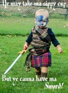 You can take my sippy cup, but you can't have my sword.