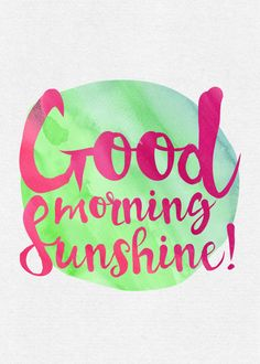 """""""Good morning Sunshine!"""" print on metal by Hey Dude. Watercolor text art in pink and blue for happy mornings. Make your home positive with this original metal poster. Click through to see more similar artworks! #textart"""