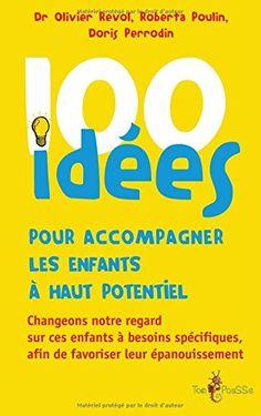 100 idées pour accompagner les enfants à haut potentiel de Olivier Revol http://www.amazon.fr/dp/235345125X/ref=cm_sw_r_pi_dp_kqSFvb1V1DEH5