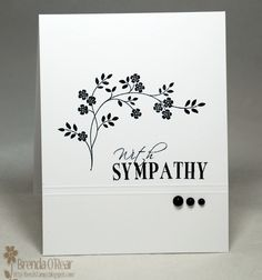 hand crafted sympathy card from Benzi Stampz: Simple Black and White ... one layer ... luv he mixed font sentiment ...