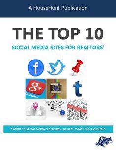Free eBook: The Top 10 Social Media Sites for Realtors #eBook http://www.blog.househuntnetwork.com/top-10-social-media-sites-for-realtors/