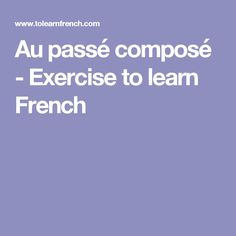 Au passé composé - Exercise to learn French