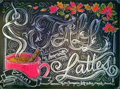 """""""Fall in love with lattes"""" chalk design by Carolina Ro"""