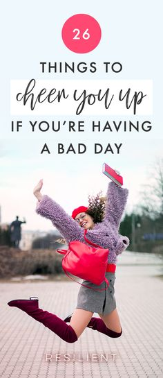 Sometimes we have bad days. In that case just whip out this handy list of 26 things to cheer you up if youre having a bad day. Its like a bad day toolbox that you can take anywhere. Happy Mom, Happy Kids, Are You Happy, When Things Fall Apart, Things To Do, Health Advice, Life Advice, Nice And Slow, Spirituality Books