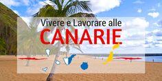 Vivere e lavorare alle Canarie: guida definitiva al trasferimento