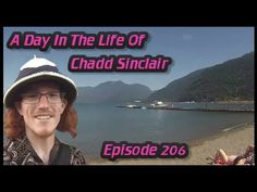 A Day In The Life Of Chadd Sinclair: Episode 206