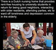 A nursing home in the Netherlands allows students to live rent-free alongside the elderly residents, as part of a project aimed at warding off the negative effects of aging. Now That's Good News! Wtf Fun Facts, Crazy Facts, Funny Facts, Random Facts, Funny Memes, Human Kindness, Faith In Humanity Restored, Gives Me Hope, Cute Stories
