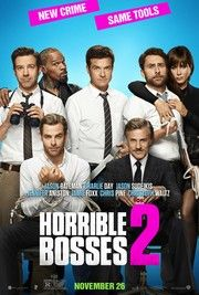 Horrible Bosses 2 - Starring Jason Bateman, Charlie Day, Jason Sudeikis, Jennifer Aniston, Jamie Foxx, Chris Pine, Kevin Spacey, and Christoph Waltz. #comedy