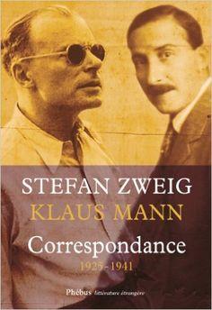 Amazon.fr - Correspondance 1925-1941 - Zweig Stephan, Mann Klaus - Livres