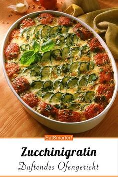 Fragrant from the oven: zucchini gratin - recipes Breakfast Recipes, Snack Recipes, Dinner Recipes, Healthy Recipes, Baked Vegetables, Veggies, Zucchini Gratin, Zucchini Sauce, Vegetarian Lunch
