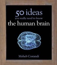 "A Concise Solid Grounding in Neuroscience.  (Book review: 50 ideas you really need to know the human brain) ""The book consists of 50 four page chapters each of which condenses a key area of neuroscience in a remarkably lucid way."""